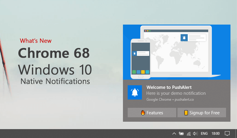 What's New in Chrome 68 - Windows 10 Native Notifications